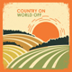 Country On, World Off